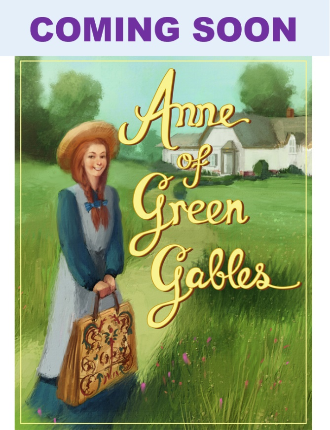 Anne of Green Gables - Coming Soon