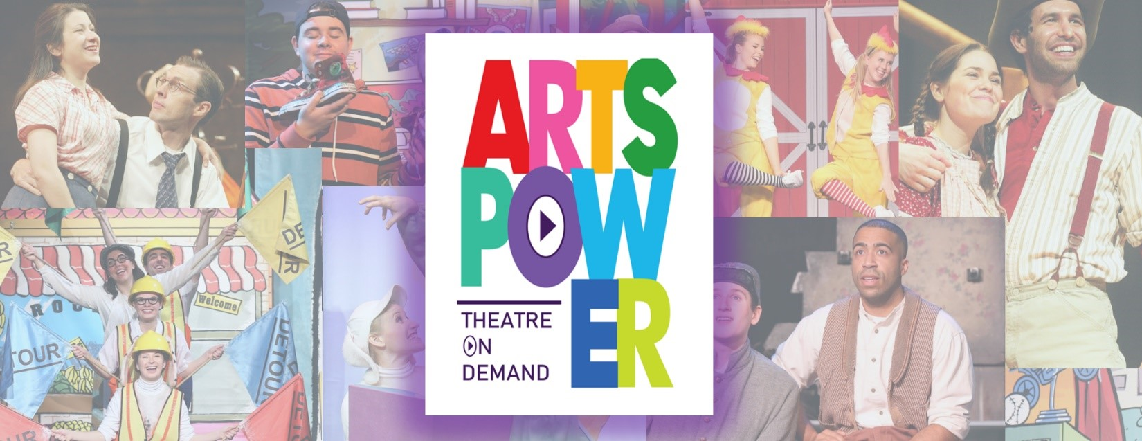 ArtsPower Theatre On Demand!